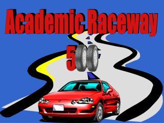 Academic Raceway 500
