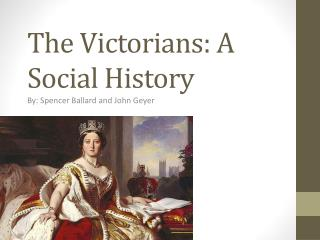 The Victorians: A Social History