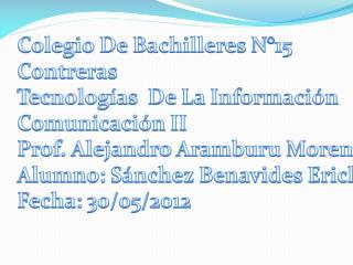 Colegio De Bachilleres N°15  Contreras Tecnologías  De La Información Comunicación II