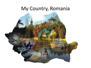 My  Country, Romania