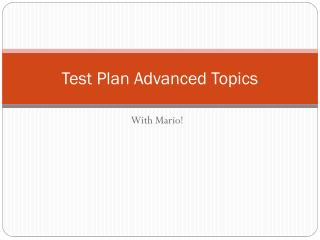 Test Plan Advanced Topics