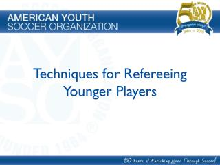 Techniques for Refereeing Younger Players