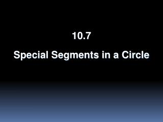 10.7  Special Segments in a Circle