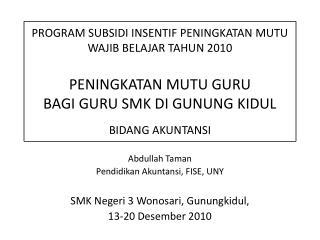 Abdullah Taman Pendidikan Akuntansi , FISE, UNY SMK  Negeri  3  Wonosari ,  Gunungkidul ,