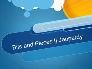 Bits and Pieces II Jeopardy