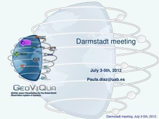 Darmstadt meeting July 3-5th, 2012 Paula.diaz@uab.es