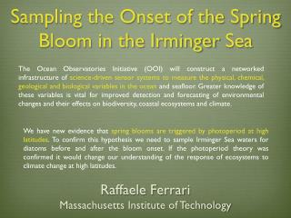 Sampling the Onset of the Spring Bloom in the  Irminger  Sea