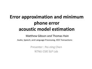 Presenter : Pei- ning  Chen NTNU CSIE SLP Lab