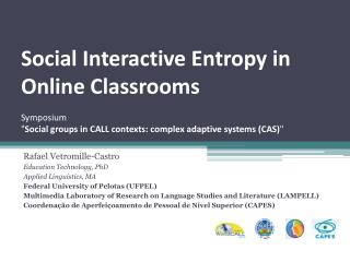 Rafael Vetromille-Castro Education Technology , PhD Applied Linguistics, MA