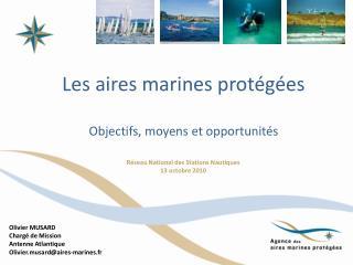 Les aires marines protégées Objectifs, moyens et opportunités