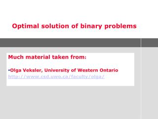 Optimal solution of binary problems