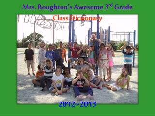 Mrs.  Roughton's  Awesome 3 rd  Grade Class Dictionary