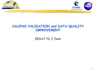 CALIPSO VALIDATION and DATA QUALITY IMPROVEMENT