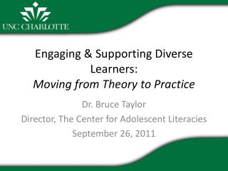 Engaging & Supporting Diverse Learners: Moving from Theory  to Practice