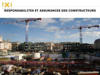 RESPONSABILITES ET ASSURANCES DES CONSTRUCTEURS