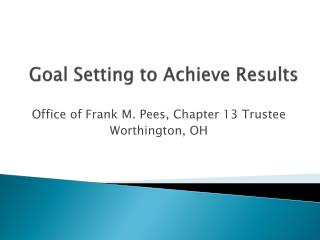 Goal Setting to Achieve Results