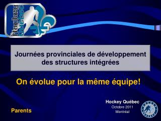 Hockey Québec  Octobre 2011 Montréal