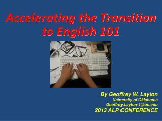 By Geoffrey W. Layton University of Oklahoma Geoffrey.Layton-1@ou.edu 2013 ALP CONFERENCE