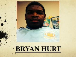 BRYAN HURT