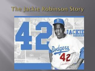 The  J ackie Robinson Story