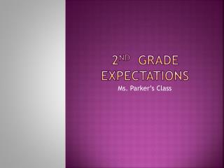 2 nd   Grade expectations