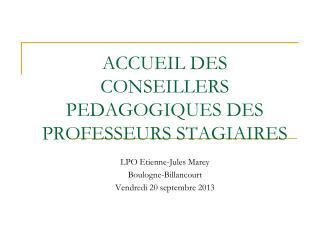 ACCUEIL DES  CONSEILLERS PEDAGOGIQUES DES PROFESSEURS STAGIAIRES