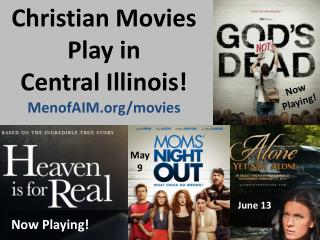 Christian Movies Play  in  Central Illinois!  MenofAIM.org/movies