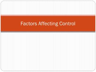 Factors Affecting Control