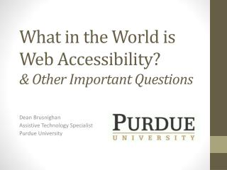 What in the World is Web Accessibility? & Other Important Questions