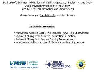 Outline of Presentation :  Motivation: Acoustic Doppler Velocimeter (ADV) Field  O bservations