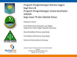 Program Pengembangan Bahasa Inggris bagi Guru & Program Pengembangan Usaha Kesehatan Sekolah