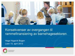 Konsekvenser av overgangen til rammefinansiering av barnehagesektoren