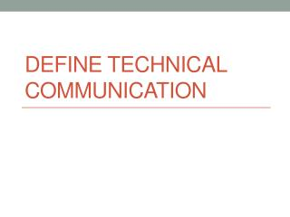 Define technical communication