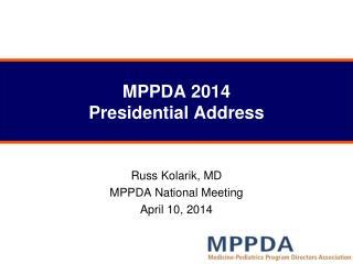 MPPDA 2014 Presidential Address