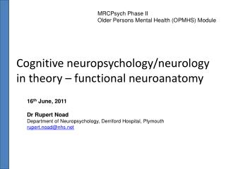 Cognitive neuropsychology/neurology in theory – functional  neuroanatomy