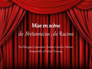Mise en scène  de  Britannicus  , de Racine