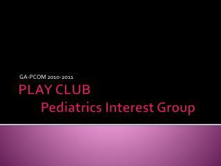 PLAY CLUB Pediatrics Interest Group