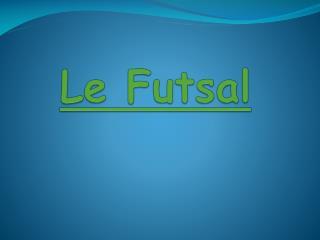 Le  Futsal