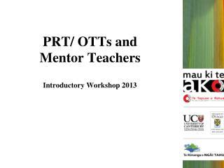 PRT/ OTTs and  Mentor  T eachers