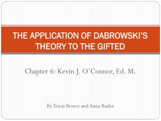 THE APPLICATION OF DABROWSKI'S THEORY TO THE GIFTED