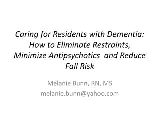 Melanie Bunn, RN, MS m elanie.bunn@yahoo.com