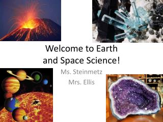 Welcome to Earth  and Space Science!