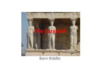 The Caryatid