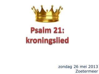 Psalm 21: k roningslied