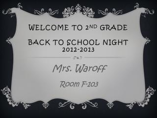 Welcome to 2 nd  Grade back to school night    2012-2013