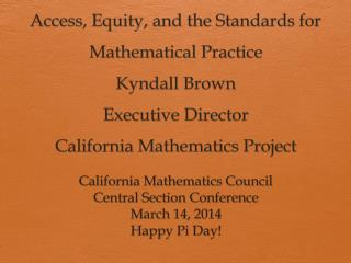 California Mathematics Council  Central Section Conference March 14, 2014 Happy Pi Day!