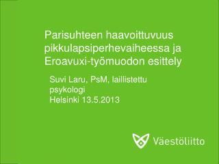 Parisuhteen haavoittuvuus pikkulapsiperhevaiheessa ja  Eroavuxi-työmuodon  esittely