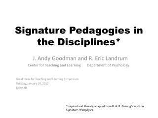 Signature Pedagogies in the Disciplines*