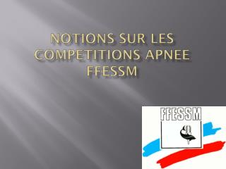 Notions sur LES COMPETITIONS APNEE FFESSM