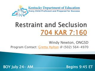 Restraint and Seclusion 704  KAR  7:160